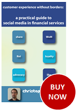 Order our 1st book - customer experience without border: a practical guide to social media in financial services
